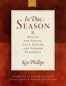 In Due Season -- <I>Prayers for Spring, Lent, Easter, and Summer Feastdays</I>