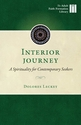 Interior Journey -- <I>A Spirituality for Contemporary Seekers</i>