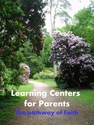 Growing Up Catholic -- <I>Learning Centers for Parents</i> -- Session Outlines