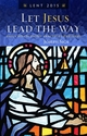 Let Jesus Lead the Way