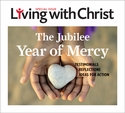 Living with Christ -- <I>The Jubilee of Mercy</i>