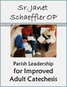 Parish Leadership -- <I>for Improved Adult Catechesis</i>