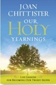 Our Holy Yearnings --  <I>Life Lessons for Becoming our Truest Selves</i>