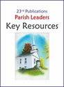 Parish LEADERSHIP & STEWARDSHIP -- Key Resources