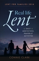 Real Life Lent -- <I>Lent booklet for families</I>