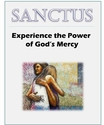 Sanctus Retreat: Experience the Power of God's Mercy -- <I>eResource kit</i>