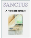 Sanctus Retreat Kit -- <I>eResources only</i>