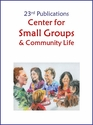 SMALL GROUP Formation: <I>For every age and stage of faith</I>