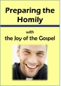 Preparing the Homily -- <I>with the Joy of the Gospel</i>