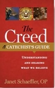 The Creed: A Catechist�s Guide -- <I>Understanding and Sharing What We Believe</i>