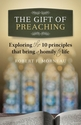 The Gift of Preaching -- <I>Exploring the 10 Principles that Bring a Homily to Life</i>
