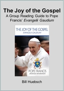 Joy of the Gospel A Group Reading Guide to Pope Francis� Evangelii Gaudium