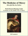The Medicine of Mercy -- <I>Pastoral Planning Guide for the Jubilee Year</i>