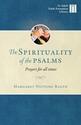 The Spirituality of the Psalms -- <I>Prayers for All Times</i>