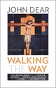Walking the Way --  <I>Following Jesus on the Lenten Journey of Gospel Nonviolence to the Cross & Resurrection </i>