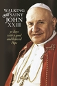 Walking with Saint John XXIII -- <I>30 Days with a Good and Beloved Pope</i>