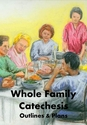 Growing Up Catholic -- <I>Whole Family Catechesis</i> -- Session Outlines