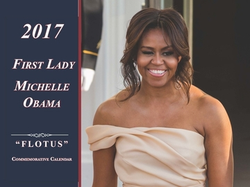 "2017 ""FLOTUS"" Michelle Obama 12 Month Commemorative Calendar"