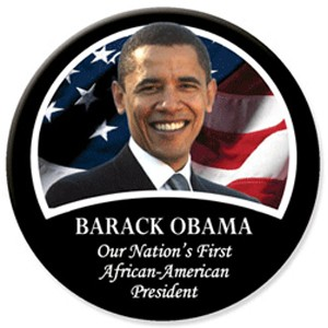 """Barack Obama First African American President Button 3"""""""
