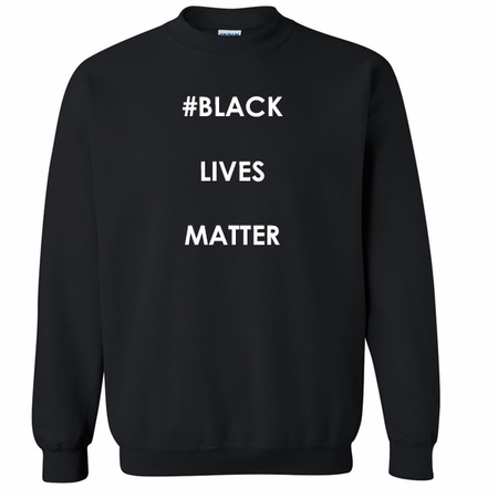 Black Lives Matter Sweatshirt - Say No To Racism - Show Your Solidarity!