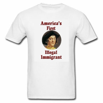 Columbus: America's First Illegal Immigrant T-Shirt
