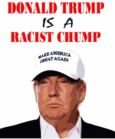 DONALD TRUMP IS A RACIST CHUMP T-SHIRT