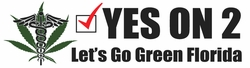 Florida Medical Marijuana Bumper Sticker: Yes On 2, Let's Go Green Florida<br> As Low As 15 Cents