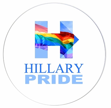 Hillary Pride Button -White -Available in 3 sizes