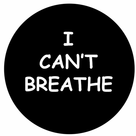 """I Can't Breathe Buttons in three sizes- 1.25"""" 2"""" 3"""" - Say No To Racism - Show Your Solidarity!"""