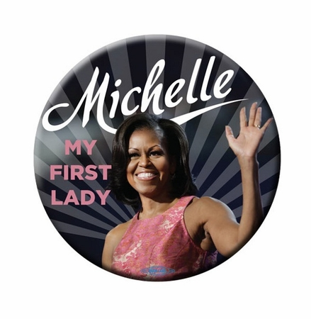 Michelle Is My First Lady Button
