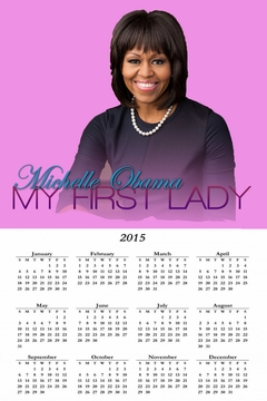 "Michelle Obama My First Lady 2015 Wall Calendar 11""x 17"""
