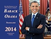 New! 2014 Barak Obama Trailblazer Commemorative Wall Calendar - 28 Pages