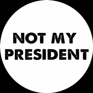 Organizers Special - Not My President Button Available in 3 Sizes! - As Low As 80 Cents!