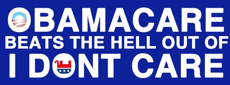 OBAMACARE BEATS THE HELL OUT OF I DON'T CARE<br> BUMPER STICKER
