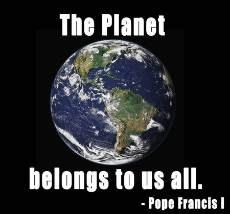 Pope Francis I The Planet Belongs To Us All T-shirt!