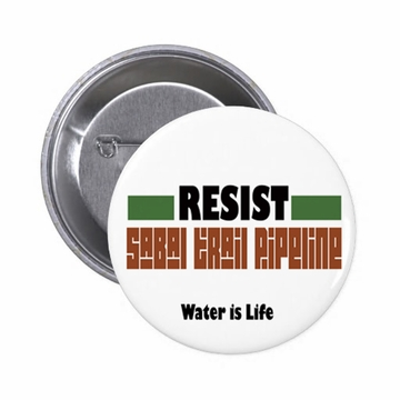 Resist Sabal Trail Pipeline Water is Life Button
