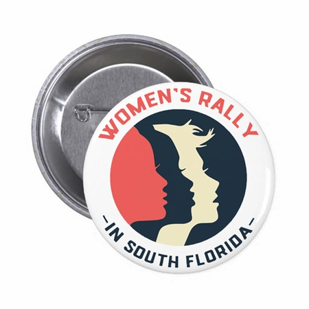 Women's Rally in South Florida Solidarity with Women's March on Washington Button