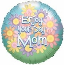 "18"" Enjoy Your Day Mom 1pk"