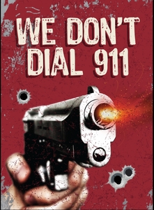 We Don't Dial 911 Metal Sign