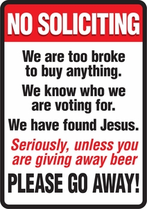 No Soliciting- We are Broke Humorous Metal Sign