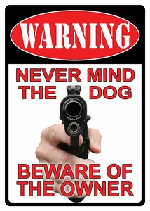 Metal Sign Warning Never Mind The Dog....