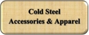 Cold Steel Accessories & Apparel