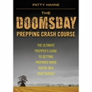 Doomsday Prepping Crash Course by Patty Hahne