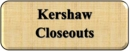 KERSHAW CLOSEOUT DEALS!