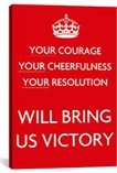 Your Courage Your Cheerfulness Your Resolution Canvas Print #5025
