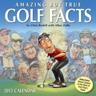 Amazing But True Golf Facts 2015 Day Calendar