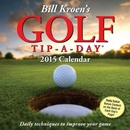 Bill Kroen's Golf Tip-A-Day 2015 Calendar