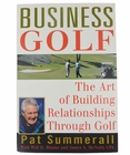 Business Golf- The Art of Building Relationships Through Golf