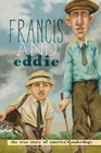Francis And Eddie: The True Story of America's Underdogs [Hardcover] by Brad Herzog, Illustrated by Zachary Pullen