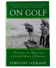 On Golf: The Game, the Players, and a Personal History of Obsession